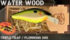 Water Wood Triple Trap - Plemmons SMS