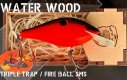 Water Wood Triple Trap - Fire Ball SMS